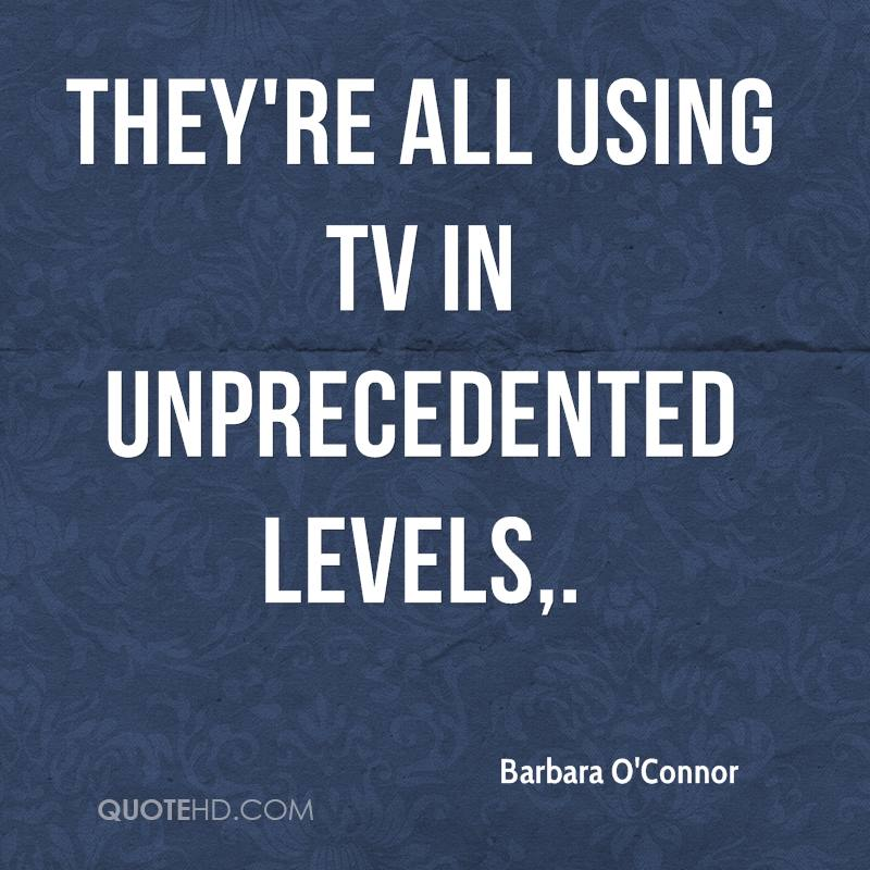 They're all using TV in unprecedented levels.