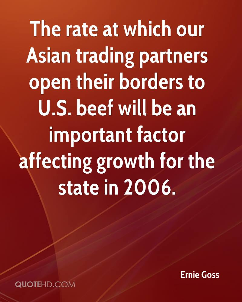 The rate at which our Asian trading partners open their borders to U.S. beef will be an important factor affecting growth for the state in 2006.