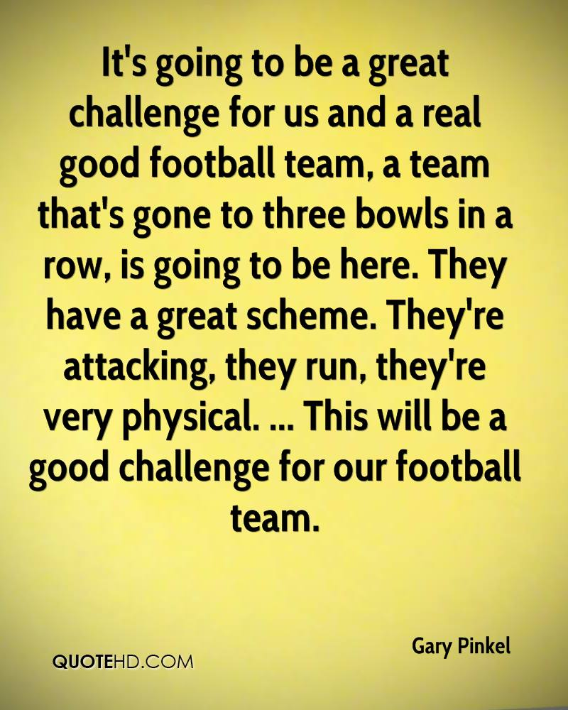 It's going to be a great challenge for us and a real good football team, a team that's gone to three bowls in a row, is going to be here. They have a great scheme. They're attacking, they run, they're very physical. ... This will be a good challenge for our football team.