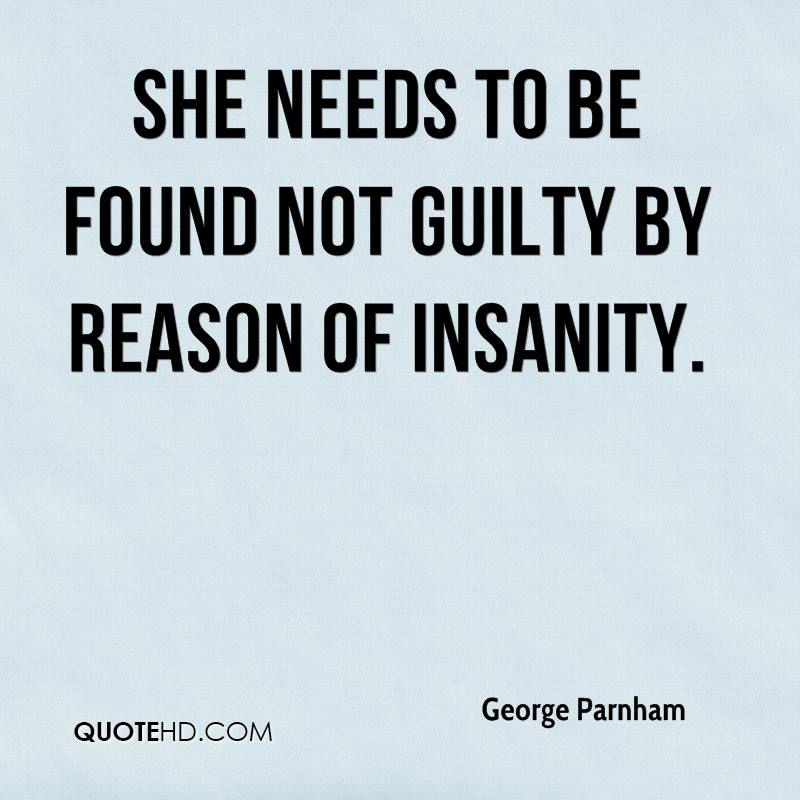 She needs to be found not guilty by reason of insanity.
