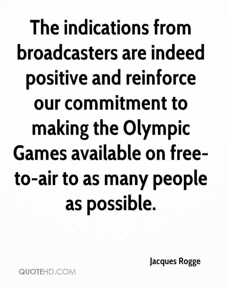 The indications from broadcasters are indeed positive and reinforce our commitment to making the Olympic Games available on free-to-air to as many people as possible.