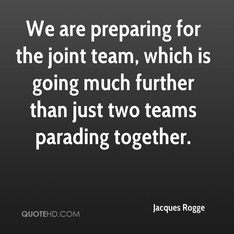 We are preparing for the joint team, which is going much further than just two teams parading together.