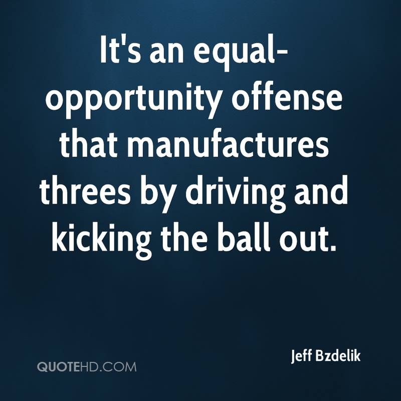 It's an equal-opportunity offense that manufactures threes by driving and kicking the ball out.