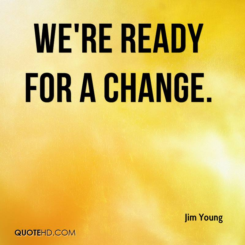 ready for a change