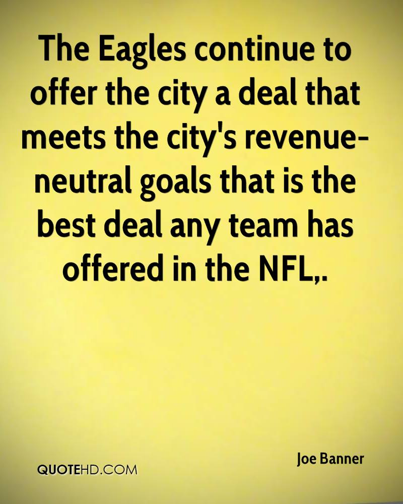 The Eagles continue to offer the city a deal that meets the city's revenue-neutral goals that is the best deal any team has offered in the NFL.