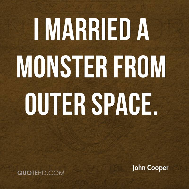 I married a monster from outer space.