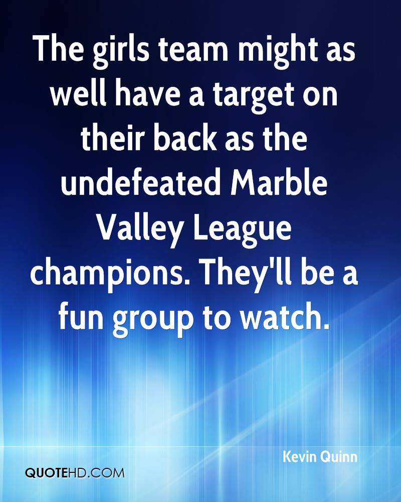 The girls team might as well have a target on their back as the undefeated Marble Valley League champions. They'll be a fun group to watch.