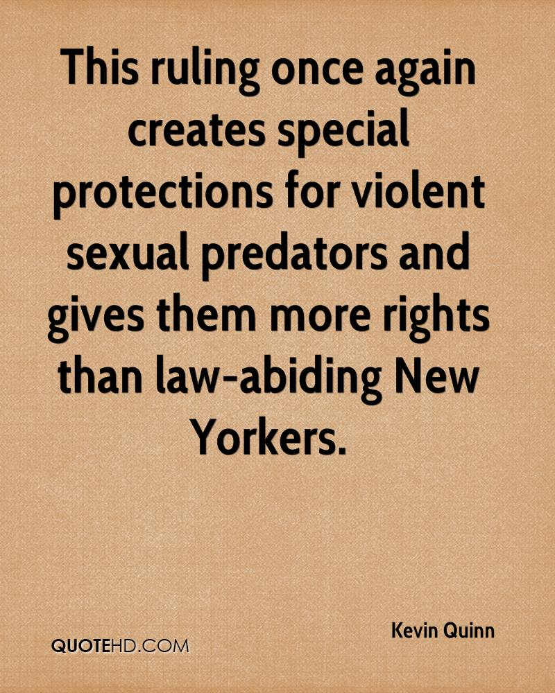 This ruling once again creates special protections for violent sexual predators and gives them more rights than law-abiding New Yorkers.