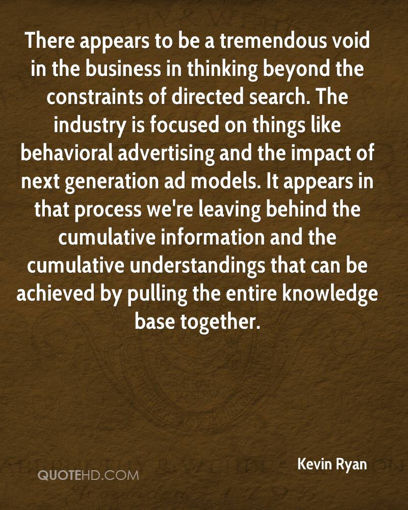 There appears to be a tremendous void in the business in thinking beyond the constraints of directed search. The industry is focused on things like behavioral advertising and the impact of next generation ad models. It appears in that process we're leaving behind the cumulative information and the cumulative understandings that can be achieved by pulling the entire knowledge base together.