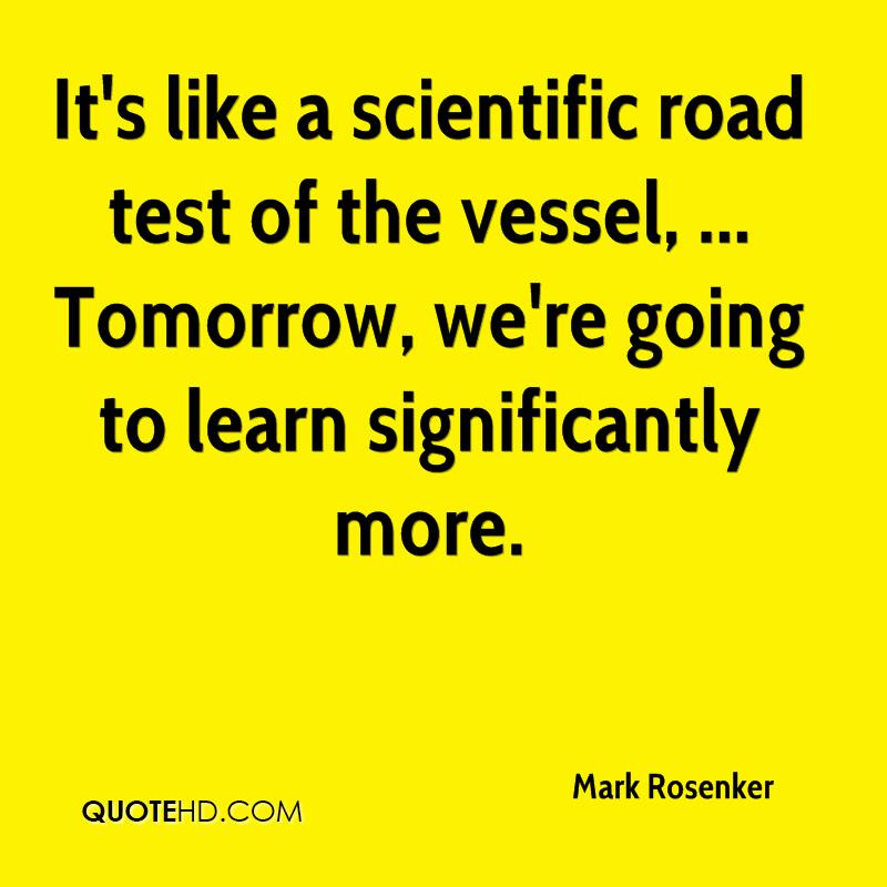 It's like a scientific road test of the vessel, ... Tomorrow, we're going to learn significantly more.