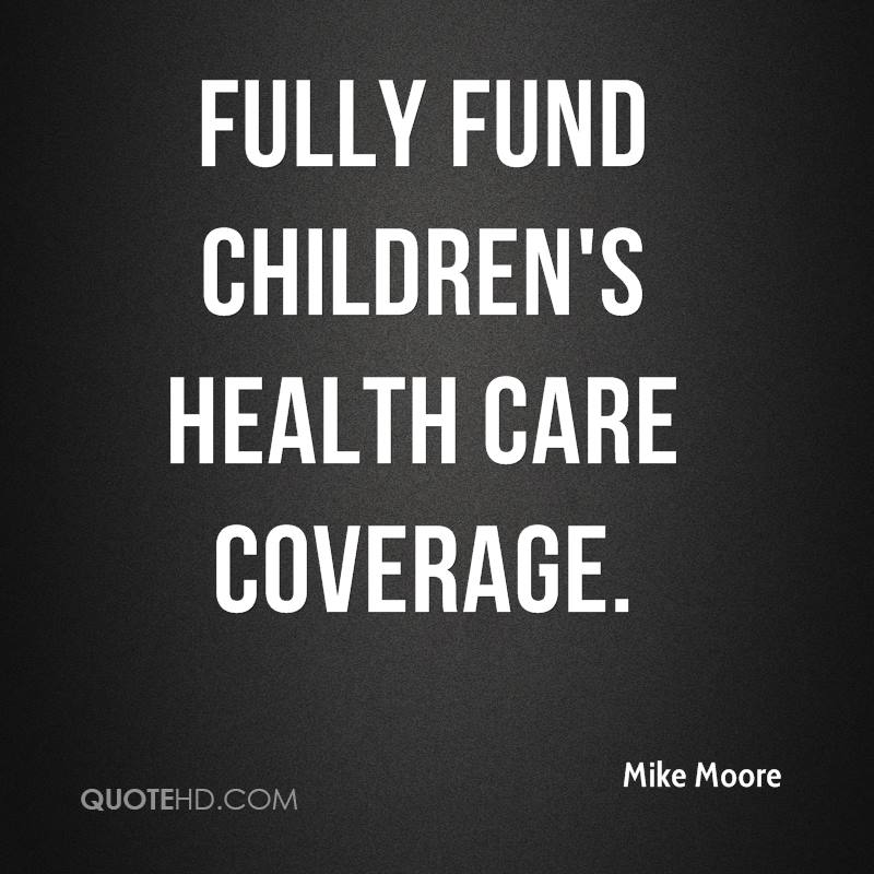 fully fund children's health care coverage.