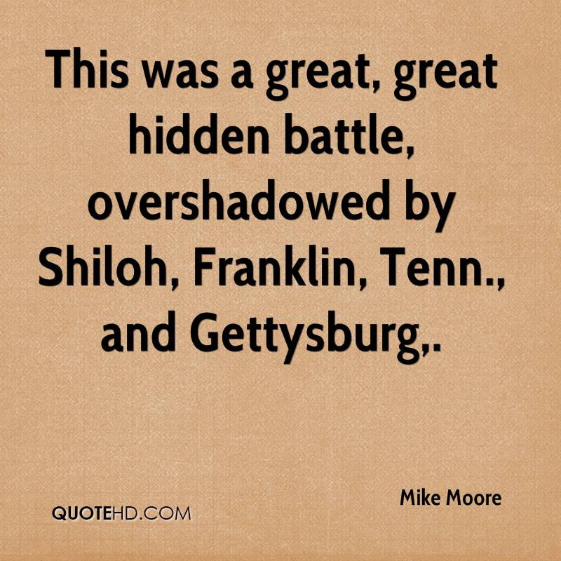 This was a great, great hidden battle, overshadowed by Shiloh, Franklin, Tenn., and Gettysburg.
