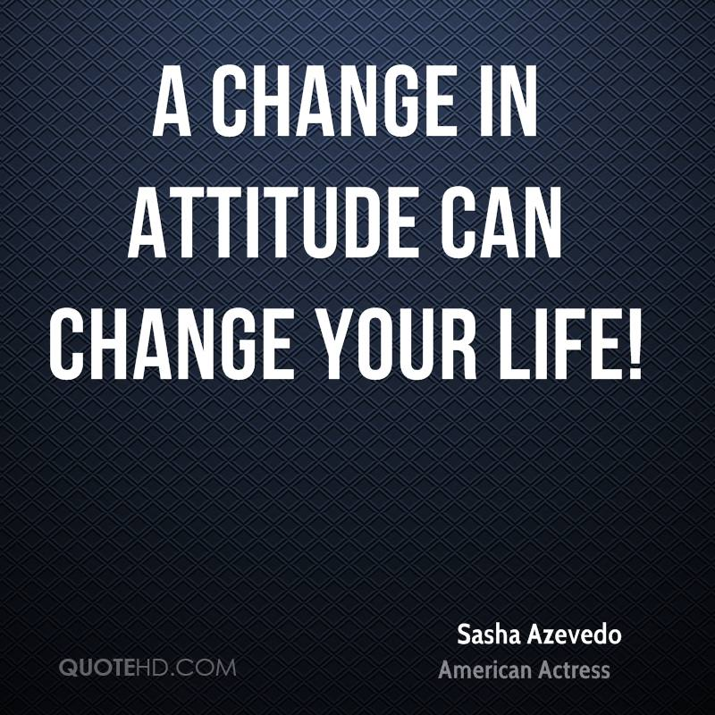 Positivity Can Changeyour Life: Sasha Azevedo Quotes