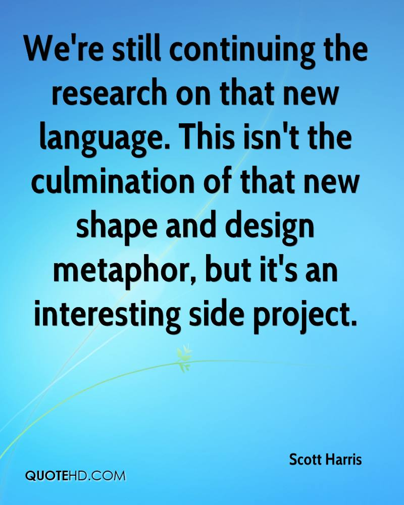 We're still continuing the research on that new language. This isn't the culmination of that new shape and design metaphor, but it's an interesting side project.