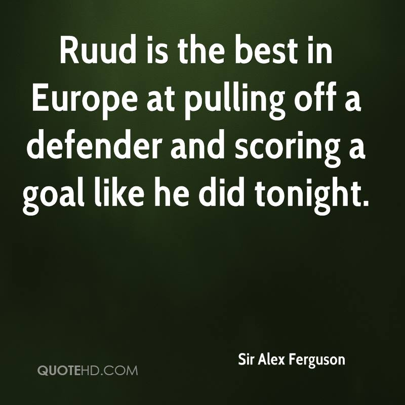 Ruud is the best in Europe at pulling off a defender and scoring a goal like he did tonight.