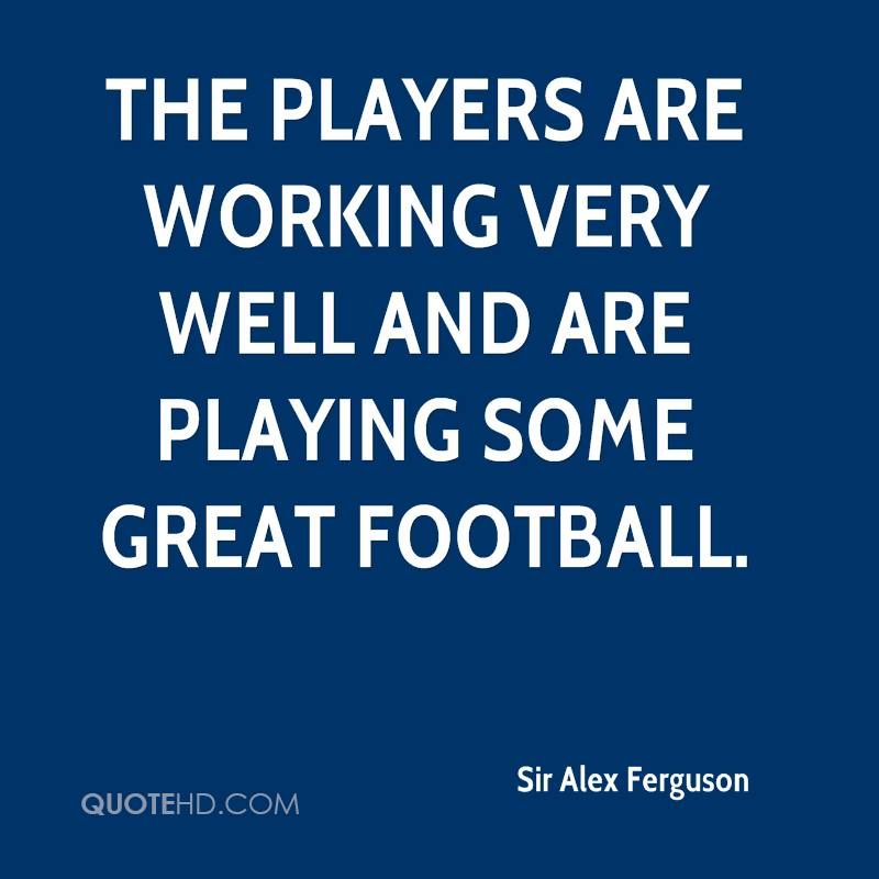 Great Football Quotes Classy Sir Alex Ferguson Quotes QuoteHD
