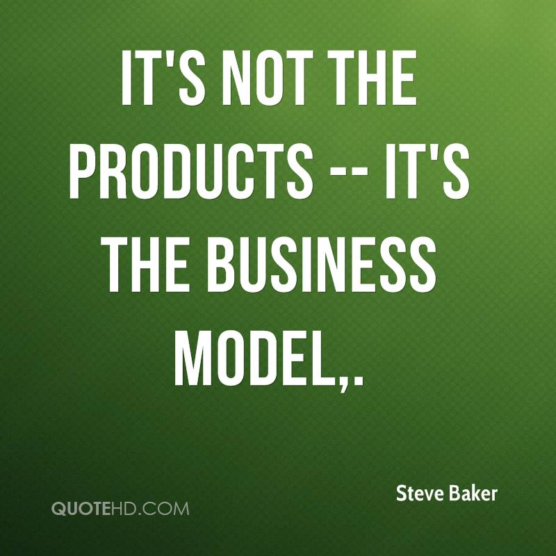 It's not the products -- it's the business model.