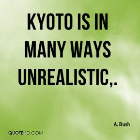 Kyoto is in many ways unrealistic.