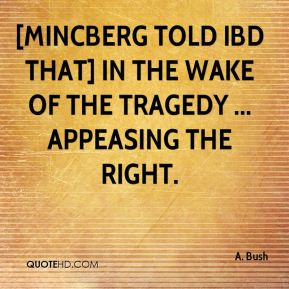 [Mincberg told IBD that] in the wake of the tragedy ... appeasing the right.