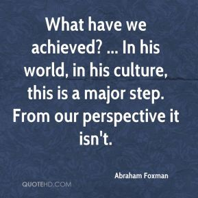 What have we achieved? ... In his world, in his culture, this is a major step. From our perspective it isn't.