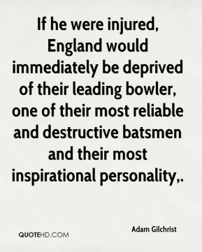 If he were injured, England would immediately be deprived of their leading bowler, one of their most reliable and destructive batsmen and their most inspirational personality.