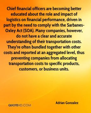 Chief financial officers are becoming better educated about the role and impact of logistics on financial performance, driven in part by the need to comply with the Sarbanes-Oxley Act (SOA). Many companies, however, do not have a clear and accurate understanding of their transportation costs. They're often bundled together with other costs and reported at an aggregated level, thus preventing companies from allocating transportation costs to specific products, customers, or business units.