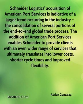 Schneider Logistics' acquisition of American Port Services is indicative of a larger trend occurring in the industry – the consolidation of several portions of the end-to-end global trade process. The addition of American Port Services enables Schneider to provide clients with an even wider range of services that ultimately translates into lower costs, shorter cycle times and improved flexibility.