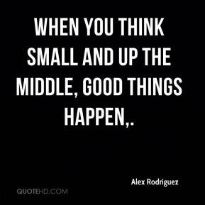 When you think small and up the middle, good things happen.