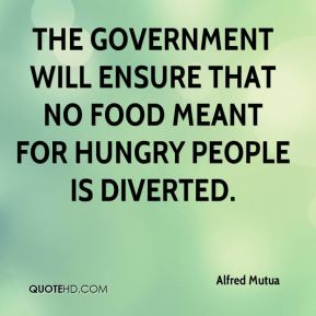 The government will ensure that no food meant for hungry people is diverted.