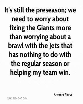 It's still the preseason; we need to worry about fixing the Giants more than worrying about a brawl with the Jets that has nothing to do with the regular season or helping my team win.