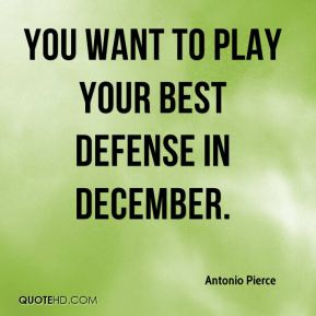 You want to play your best defense in December.