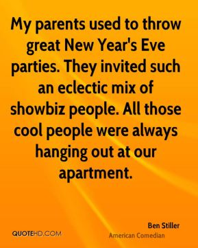 My parents used to throw great New Year's Eve parties. They invited such an eclectic mix of showbiz people. All those cool people were always hanging out at our apartment.