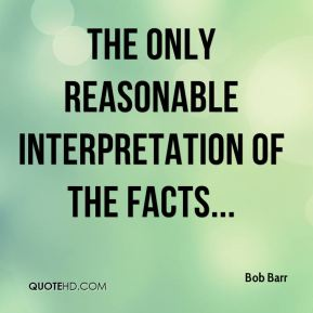 The only reasonable interpretation of the facts...