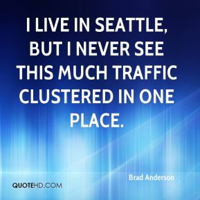 I live in Seattle, but I never see this much traffic clustered in one place.
