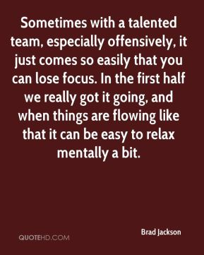 Sometimes with a talented team, especially offensively, it just comes so easily that you can lose focus. In the first half we really got it going, and when things are flowing like that it can be easy to relax mentally a bit.