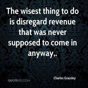 The wisest thing to do is disregard revenue that was never supposed to come in anyway.