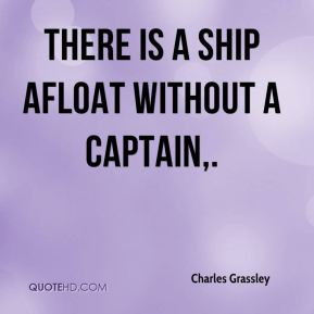 There is a ship afloat without a captain.