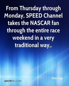 From Thursday through Monday, SPEED Channel takes the NASCAR fan through the entire race weekend in a very traditional way.