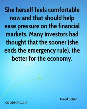 She herself feels comfortable now and that should help ease pressure on the financial markets. Many investors had thought that the sooner (she ends the emergency rule), the better for the economy.