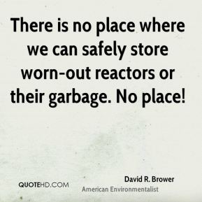 There is no place where we can safely store worn-out reactors or their garbage. No place!
