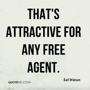 Earl Watson - That's attractive for any free agent.