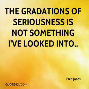 The gradations of seriousness is not something I've looked into.