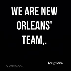 We are New Orleans' team.