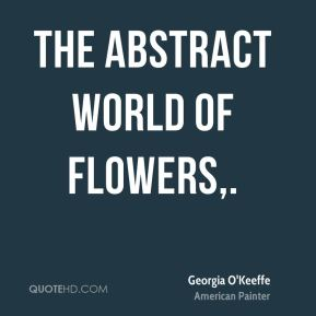 Georgia O'Keeffe - The Abstract World of Flowers.