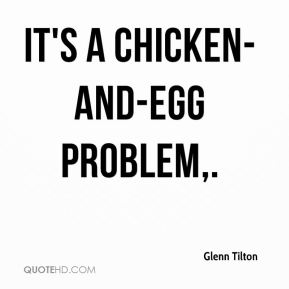 It's a chicken-and-egg problem.