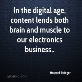 In the digital age, content lends both brain and muscle to our electronics business.