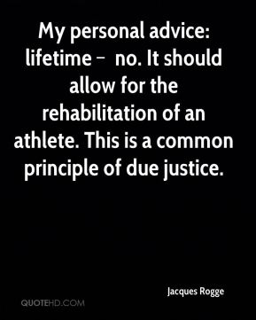 My personal advice: lifetime – no. It should allow for the rehabilitation of an athlete. This is a common principle of due justice.