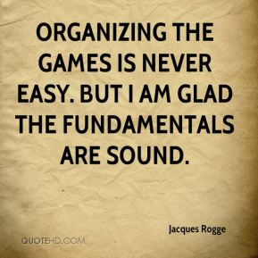 Organizing the Games is never easy. But I am glad the fundamentals are sound.