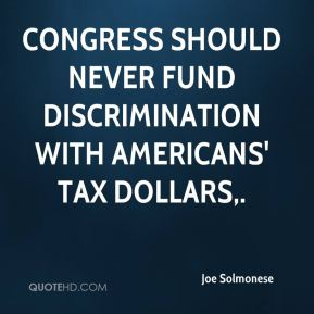 Congress should never fund discrimination with Americans' tax dollars.