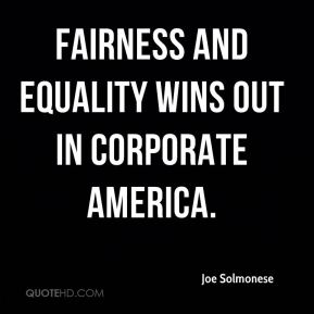 Fairness and equality wins out in corporate America.